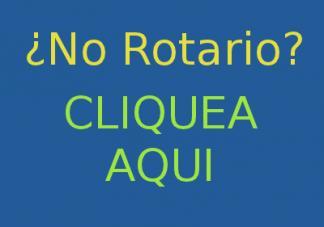 ¿No rotario? Cliquea aquí